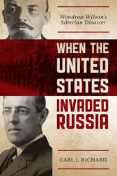 When the United States Invaded Russia by Carl J. Richard