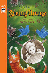 Seeing Orange by Sara Cassidy