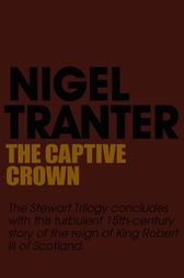 The Captive Crown by Nigel Tranter