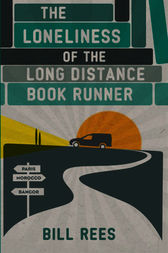 The Loneliness of the Long Distance Book Runner by Bill Rees