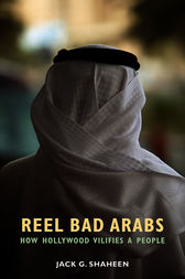 Reel Bad Arabs by Jack G. Shaheen