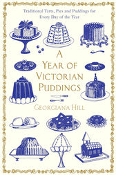 A Year of Victorian Puddings by Georgiana Hill