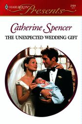 The Unexpected Wedding Gift by Catherine Spencer