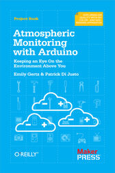 Atmospheric Monitoring with Arduino by Patrick Di Justo