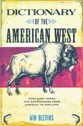Dictionary of the American West by Win Blevins