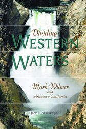 Dividing Western Waters by Jack L. August