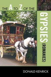 The A to Z of the Gypsies (Romanies) by Donald Kenrick