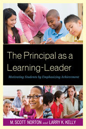 The Principal as a Learning-Leader by M. Scott Norton