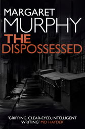 The Dispossessed by Margaret Murphy