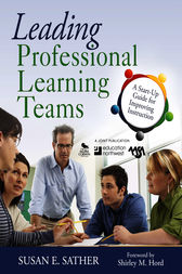Leading Professional Learning Teams by Susan E. Sather