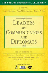 Leaders as Communicators and Diplomats by Paul D. Houston