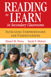 Reading to Learn in Secondary Classrooms by Daniel M. Perna