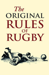 The Original Rules Of Rugby by Jed Smith