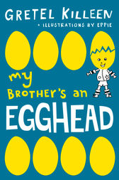My Brother's An Egghead by Gretel Killeen