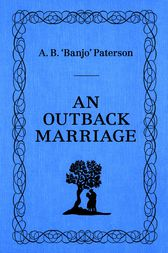 An Outback Marriage by Banjo Patterson