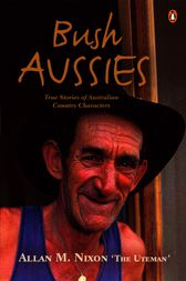 Bush Aussies by Allan Nixon