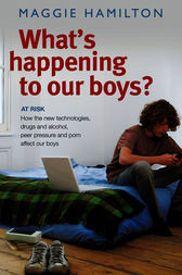 What's Happening To Our Boys by Maggie Hamilton