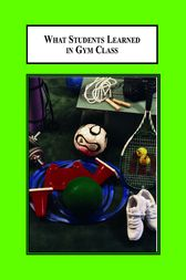 What Students Learned in Gym Class by Virginia S Cowen