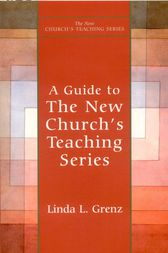 Guide to New Church's Teaching Series by Linda Grenz