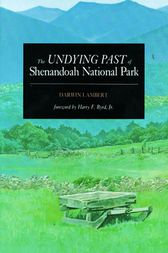 The Undying Past of Shenandoah National Park by Darwin Lambert