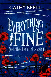 Everything Is Fine (And Other Lies I Tell Myself) by Cathy Brett