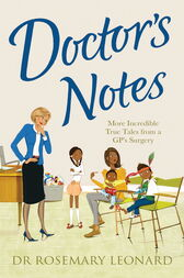 Doctor's Notes by Dr Rosemary Leonard