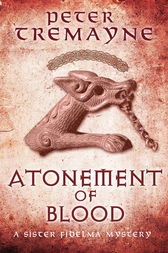 Atonement of Blood (Sister Fidelma Mysteries Book 24) by Peter Tremayne