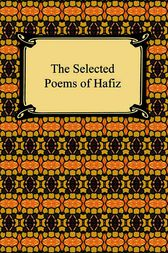 The Selected Poems of Hafiz by Hafiz;  Gertrude Lowthian Bell