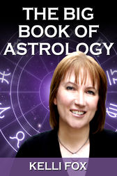 The Big Book of Astrology 2013 by Kelli Fox