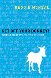 Get Off Your Donkey! by Reggie McNeal