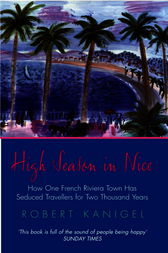 High Season In Nice by Robert Kanigel