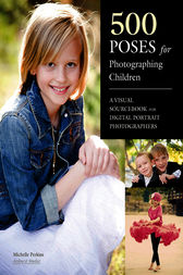 500 Poses for Photographing Children by Michelle Perkins