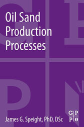 Oil Sand Production Processes by James G. Speight