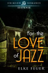 For the Love of Jazz by Elke Feuer