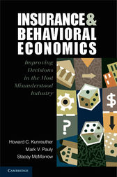 Insurance and Behavioral Economics by Howard C. Kunreuther