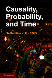Causality, Probability, and Time by Samantha Kleinberg