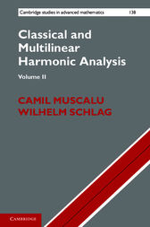Classical and Multilinear Harmonic Analysis: Volume 2 by Camil Muscalu