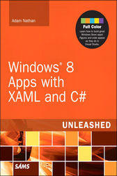 Windows 8 Apps with XAML and C# Unleashed by Adam Nathan