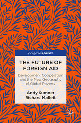 The Future of Foreign Aid by Andy Sumner