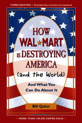 How Walmart Is Destroying America (And the World) by Bill Quinn