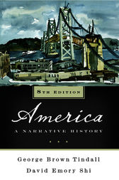 America: A Narrative History (Eighth Edition)  (Vol. One-Volume) by George Brown Tindall