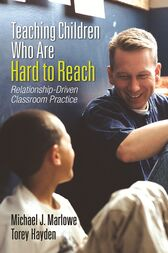 Teaching Children Who Are Hard to Reach by Michael J. Marlowe