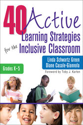 40 Active Learning Strategies for the Inclusive Classroom, Grades K–5