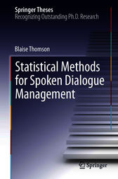 Statistical Methods for Spoken Dialogue Management by Blaise Thomson