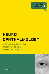 Neuro-Ophthalmology by Matthew J. Thurtell