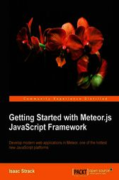 Getting Started with Meteor JavaScript Framework by Isaac Strack