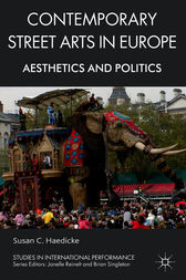 Contemporary Street Arts in Europe by Susan C. Haedicke