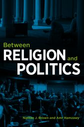 Between Religion and Politics by Nathan J. Brown