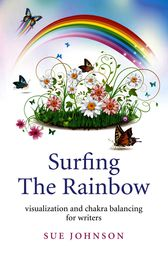 Surfing The Rainbow by Sue Johnson