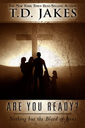 Are You Ready? by T. D. Jakes